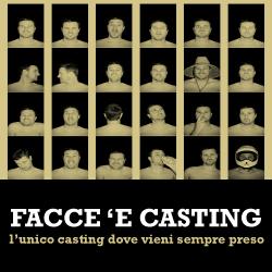 Facce 'e casting. Per diventare ricchi e famosi.....