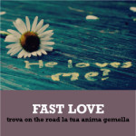 Fast Love, amore on the road