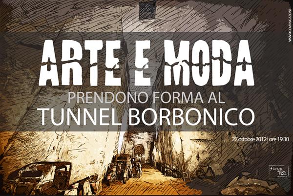 Arte e moda prendono forma al Tunnel Borbonico