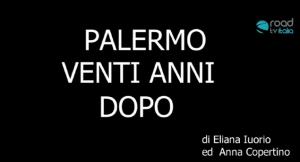 Esclusiva Road Tv Italia: Palermo 20 anni dopo