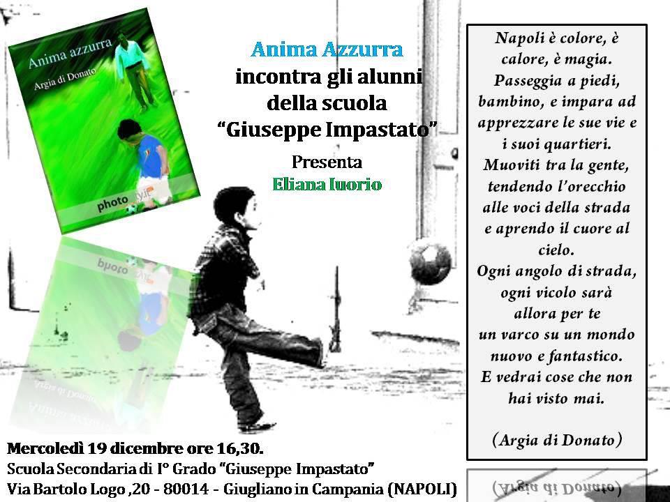 """Presentazione di """"Anima Azzurra"""", di Argia di Donato, alla Scuola """"G. Impastato"""" di Giugliano. Con la nostra """"Lady in the city"""", Eliana Iuorio"""
