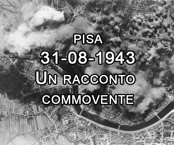 """Bombardamenti di Pisa. """"Persi 3 sorelle e mia madre nel mio compleanno"""""""
