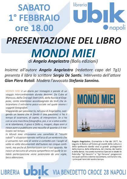 """""""Mondi miei"""", del giornalista Rai Angelo Angelastro, alla libreria Ubik di Napoli"""
