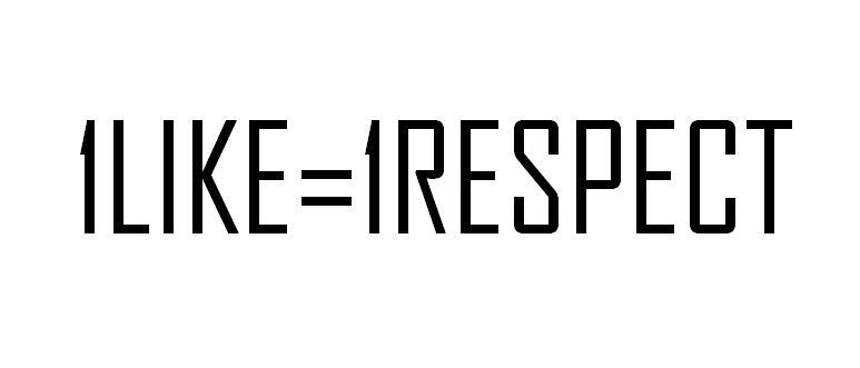 1Like = Respect
