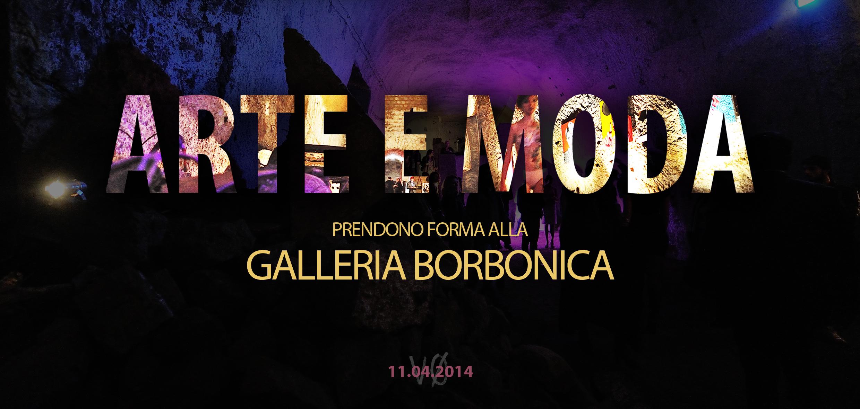 """""""Arte e moda prendono forma"""" alla Galleria Borbonica"""