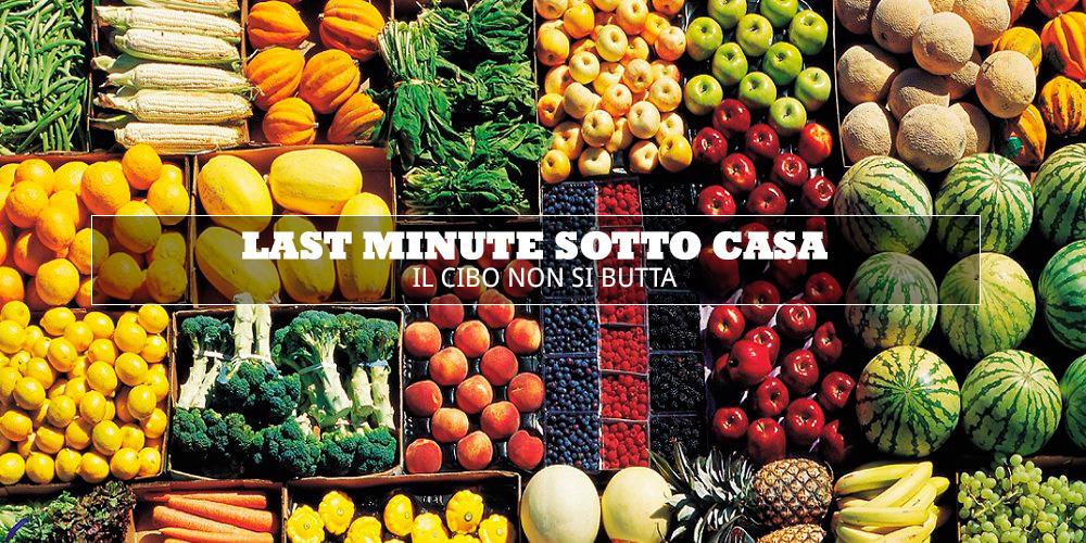 Last Minute Sotto Casa: no allo spreco alimentare