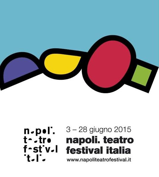 Napoli Teatro Festival: l'ottava edizione dal 3 al 28 giugno 2015