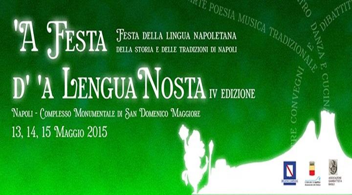 """Dal 13 al 15 maggio IV edizione """"'A Festa d' 'a Lengua Nosta"""""""