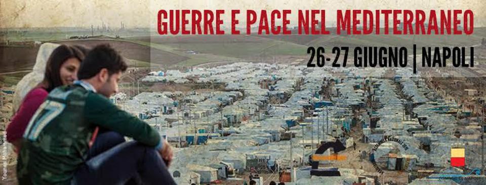 """""""Guerra e Pace nel Mediterraneo"""": due giorni di iniziative a Napoli"""