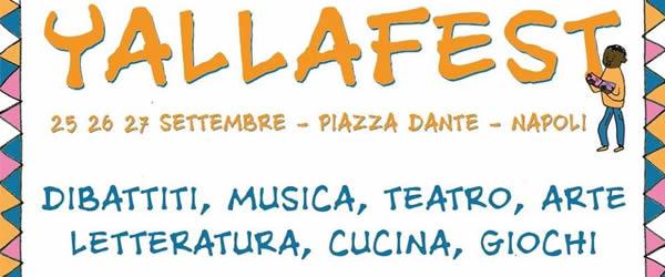 YallaFest: il festival dell'intercultura arriva a Napoli dal 25 al 27 settembre