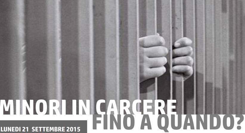 """Camera Penale Minorile: """"Minori in carcere: fino a quando?"""""""