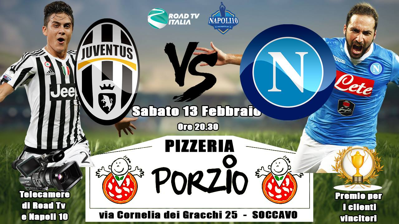 Juventus Napoli Live Pizzeria Porzio