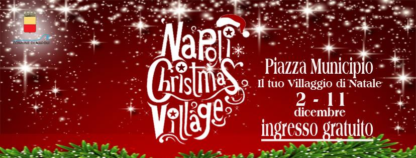 Napoli Christmas Village: un villaggio di Natale nel cuore della città di Partenope