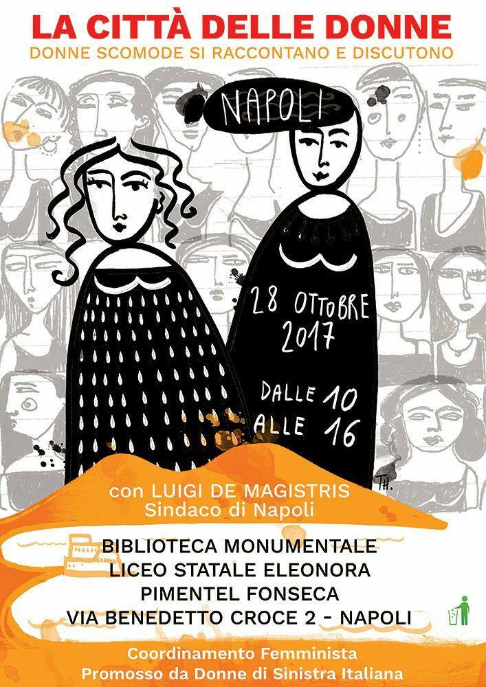 """A Napoli, sabato 28 Ottobre 2017, """"La città delle Donne"""": donne scomode si raccontano e discutono. Interviene il Sindaco di Napoli"""