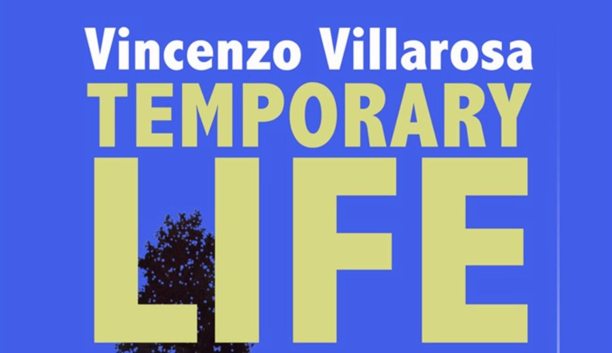 Homo Scrivens vi invita alla prima presentazione del libro Temporary life di Vincenzo Villarosa