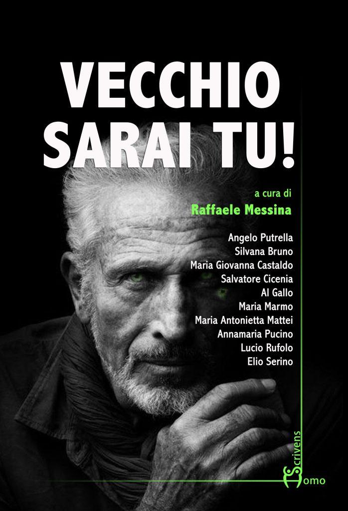 """Prima presentazione del volume """"Vecchio sarai tu!"""" a cura di Raffaele Messina"""