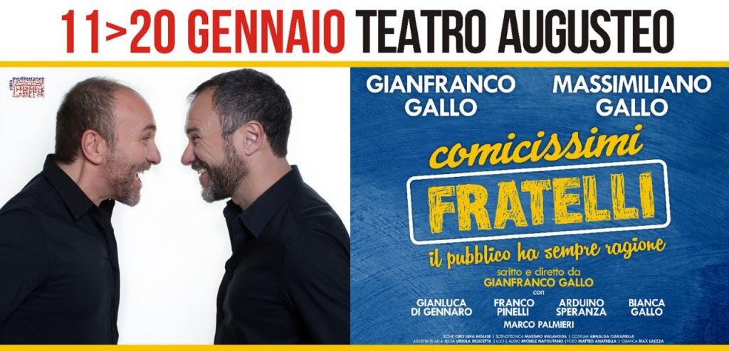 """Teatro Augusteo di Napoli, in scena dal 11 al 20 gennaio 2019 """"Comicissimi fratelli"""" con Gianfranco Gallo e Massimiliano Gallo"""