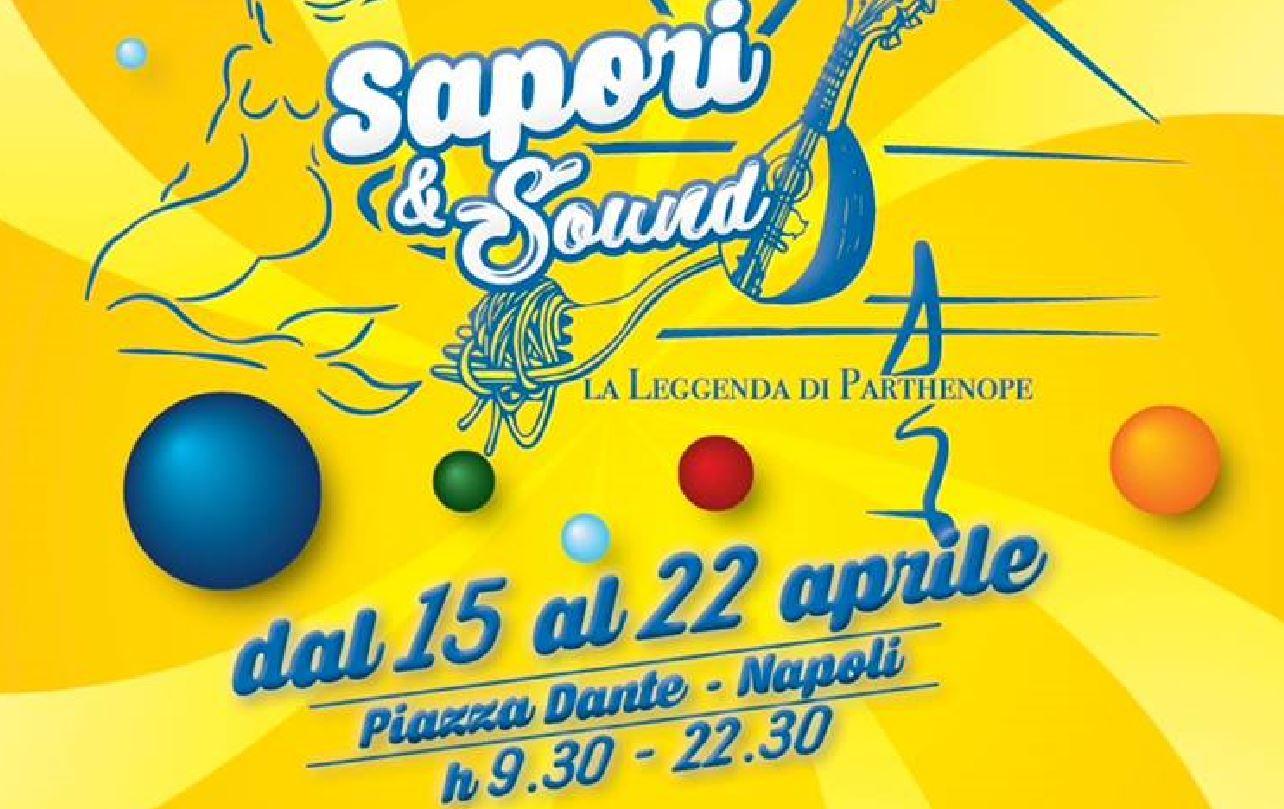 SAPORI & SOUND: LA LEGGENDA DI PARTENOPE DAL 15 AL 22 APRILE 2019 a Piazza Dante