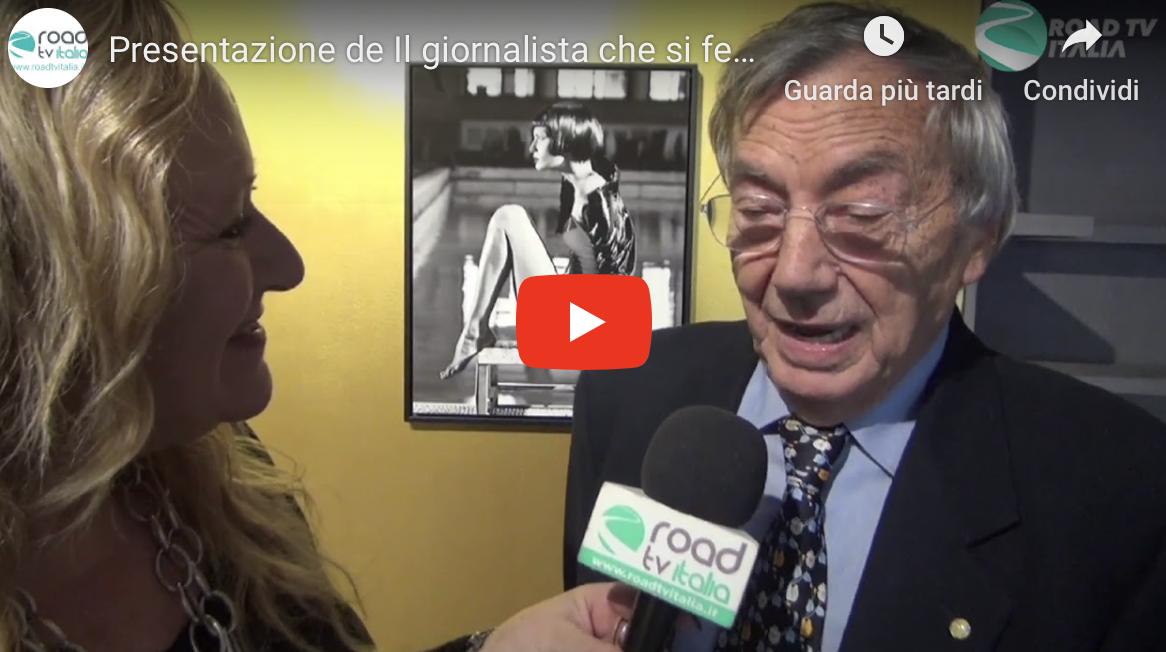 Presentazione de Il giornalista che si fece notizia: video-interviste a Pier Antonio Toma e Carlo De Cesare