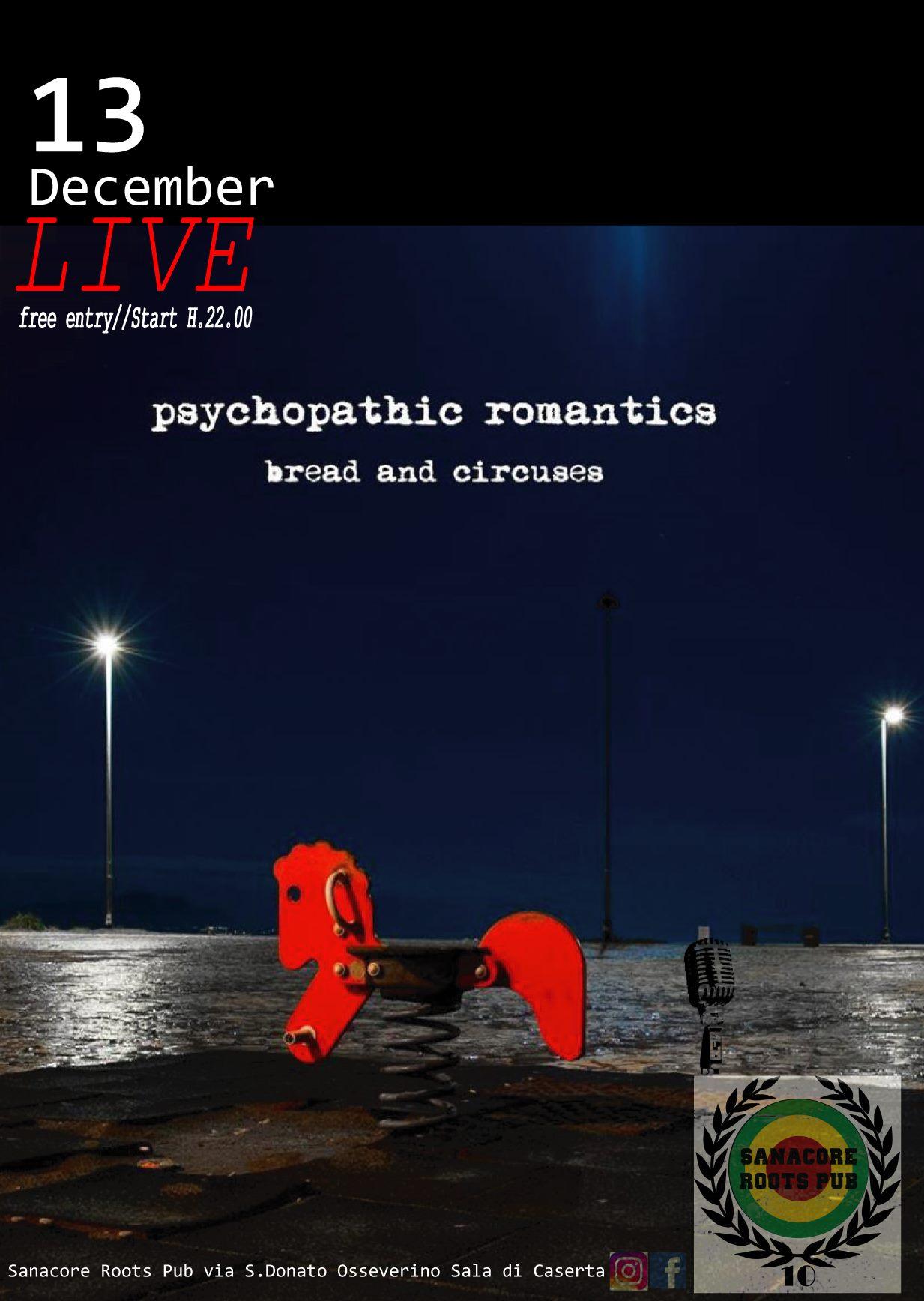 Psychopathic Romantics live al Sanacore