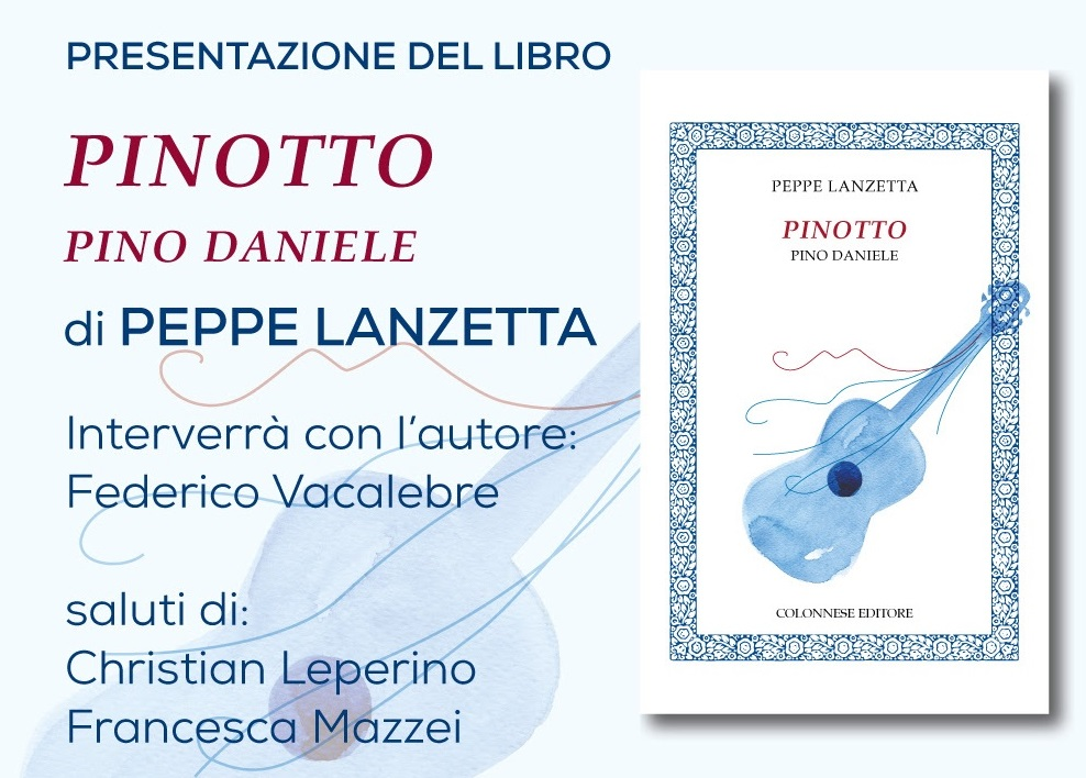 """Il 12 dicembre la presentazione del libro """"Pinotto, Pino Daniele"""" di Peppe Lanzetta"""