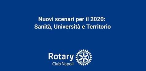 """""""Nuovi scenari per il 2020: Sanità, Università e Territorio"""", all'Hotel Royal il dibattito promosso dal Rotary Club Napoli"""
