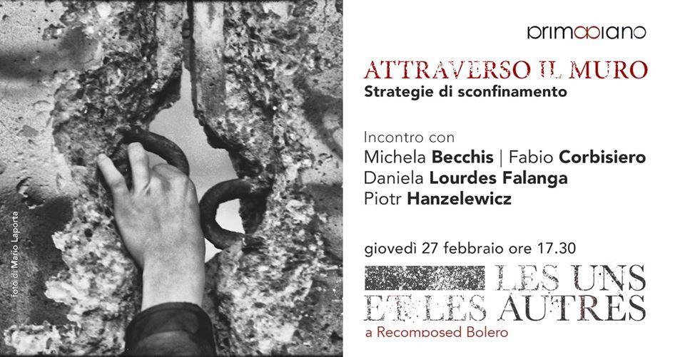 Attraverso il muro - Strategie di sconfinamento, il 27 febbraio alla Galleria PrimoPiano di Napoli