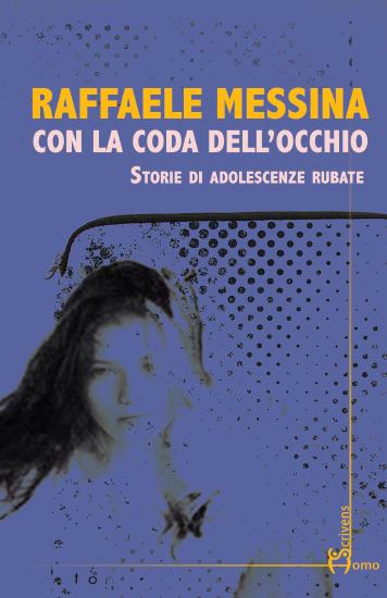 """Raffaele Messina presenta """"Con la coda dell'occhio"""""""