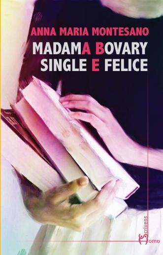 Le recensioni di Homo Scrivens - Madama Bovary single e felice