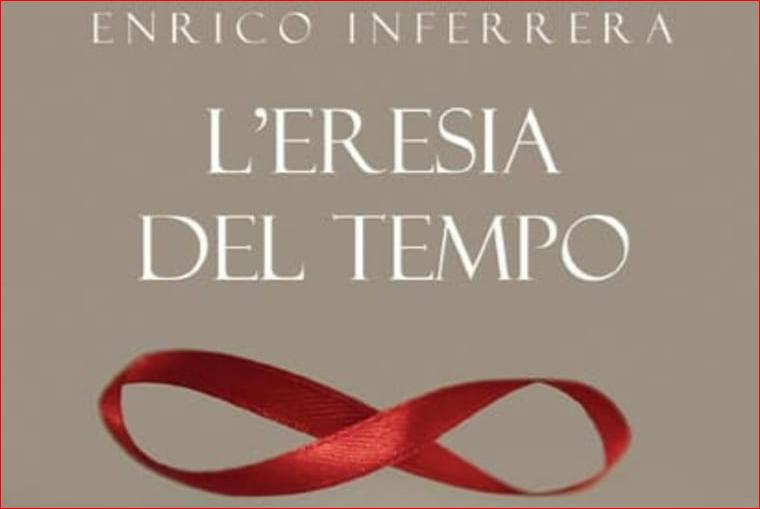 L'eresia del tempo è il nuovo romanzo di Enrico Inferrera. Intervista all'autore