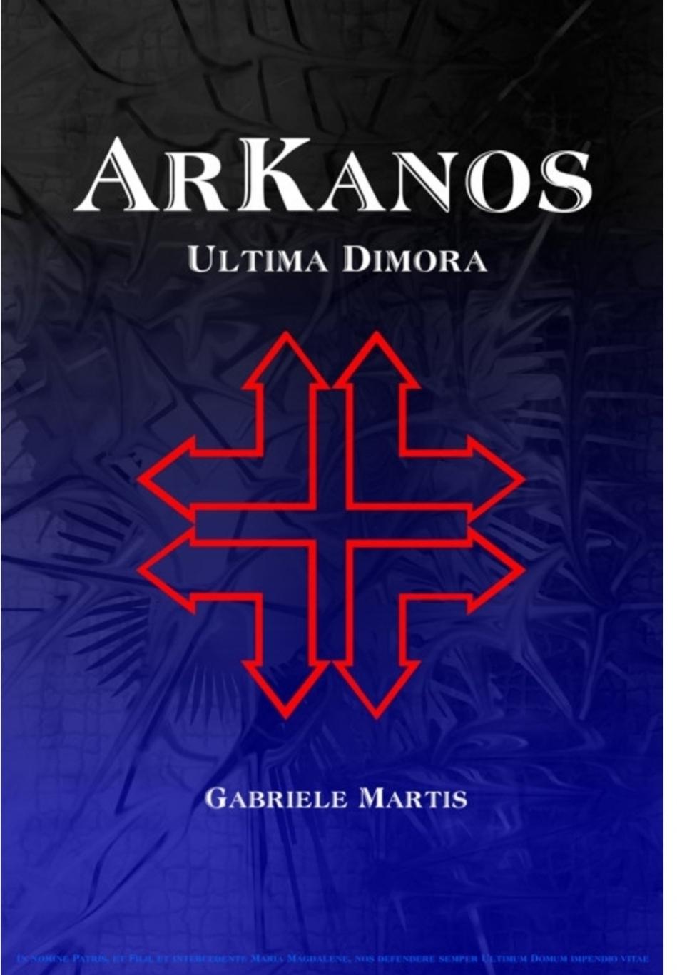 Recensione Secondo volume ArKanos -Ultima Dimora di Gabriele Martis di Daniela Sardella
