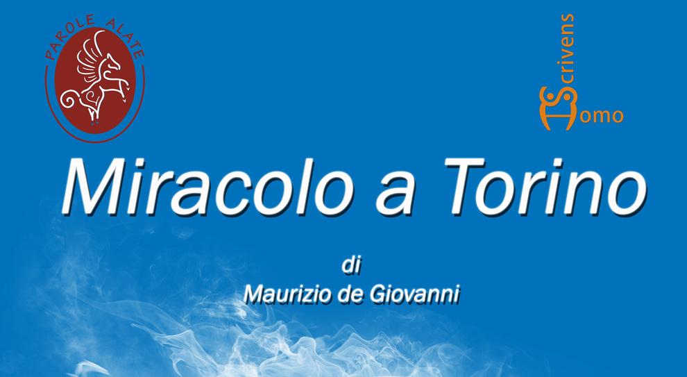 """Homo Scrivens e Maurizio de Giovanni a teatro con """"Miracolo a Torino"""""""