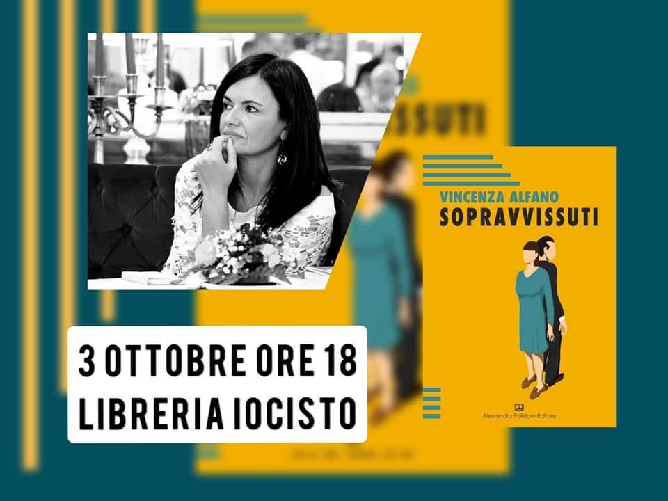 """""""Sopravvissuti"""" di Vincenza Alfano, il 3 ottobre presentazione alla Libreria IoCiSto"""