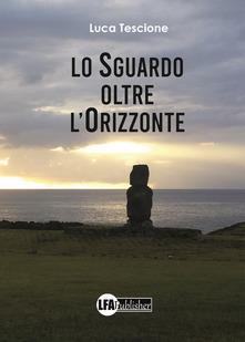 """""""Lo sguardo oltre l'orizzonte"""", il senso della vita nel libro di Luca Tescione: intervista video esclusiva"""
