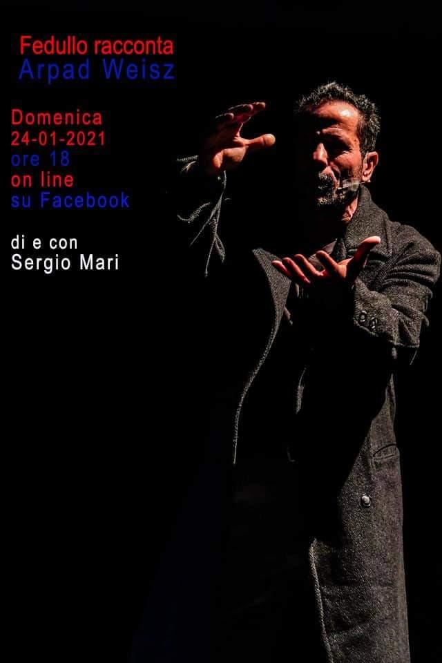 """Generazione Wunderteam, 24 gennaio ore 18 """"Francisco Fedullo racconta la storia di Arpad Weisz"""" di e con Sergio Mari"""