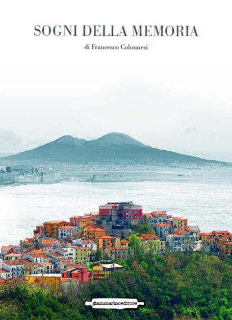 """""""Sogni della memoria"""", ovvero il """"Ricomincio da tre"""" di Francesco Colonnesi"""