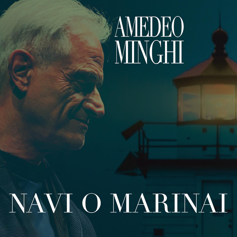 """Dal 26 marzo in radio e in digitale """"NAVI O MARINAI"""" il nuovo singolo inedito di Amedeo Minghi"""