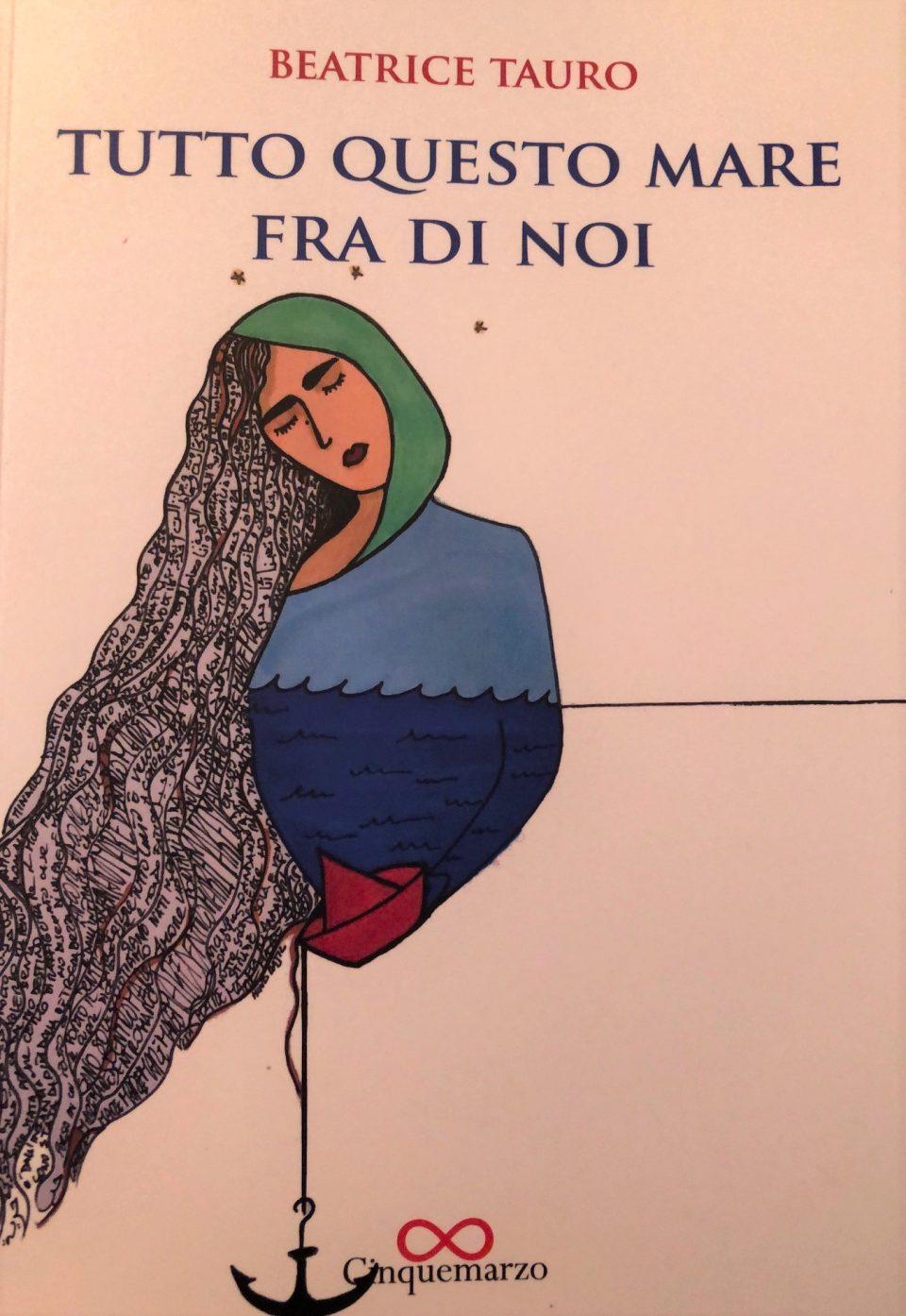 """""""Tutto questo mare fra di noi"""", l'importanza dello scambio interculturale nel romanzo di Beatrice Tauro - Intervista"""