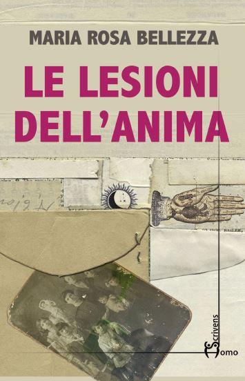 Le lesioni dell'anima, di Maria Rosa Bellezza: presentazione