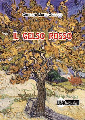 """""""Il gelso rosso"""", vita e lotta quotidiana nel romanzo di Gennaro Guaccio"""