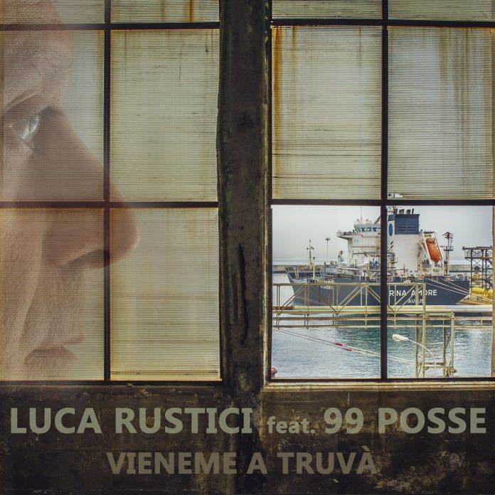 """Luca Rustici feat. 99 Posse: """"Vieneme a truvà"""""""