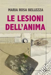 """""""Le lesioni dell'anima"""", intervista a Maria Rosa Bellezza"""