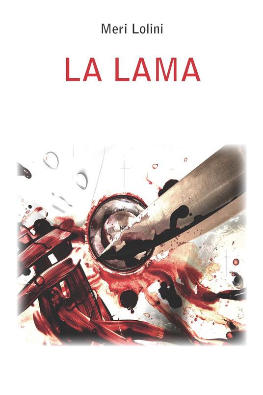 """""""La lama"""", le turbe mentali nel nuovo romanzo di Meri Lolini"""