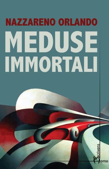 """Nazzareno Orlando presenta """"Meduse immortali"""""""
